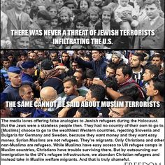 The Jewish refugees from WWII were completely different from the Muslim migrants of today. The most important thing being that Jews had the same universal, western, Judeo-Christian values as Americans and Europeans. They could assimilate. Islam is an ideology (not even a religion) that contradicts our values of freedom, equality, rational thought, science, protection of the individual, and respect for law and life. Bringing them into our country by the masses the way Obama is doing is…