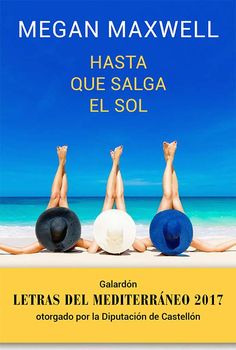 Hasta que salga el sol - Megan Maxwell Megan Maxwell Pdf, Megan Maxwell Libros, I Love Books, New Books, Good Books, Books To Read, Literary Fiction, Fiction Books, Demon Book