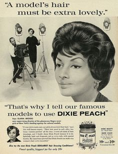 """1962 Ad, Dixie Peach Hair Dressing Pomade, """"A Model's Hair Must Be Extra Lovely"""""""
