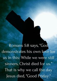 """""""But God demonstrates His own love toward us, in that while we were still sinners, Christ died for us. Much more then, having now been justified by His blood, we shall be saved from wrath through Him. For if when we were enemies we were reconciled to God through the death of His Son, much more, having been reconciled, we shall be saved by His life. And not only that, but we also rejoice in God through our Lord Jesus Christ, through whom we have now received the reconciliation."""" Romans…"""