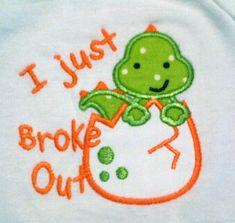Dinosaur Just Broke Out Baby Onsie Infant Newborn by kadensdesigns,   SO CUTE!!!