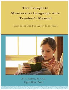 The Complete Montessori Language Arts Teacher's Manual–PDF: Lessons for Children Ages 3 to 12 Years
