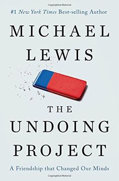 The Undoing Project: A Friendship That Changed Our Minds (2016) - Michael Lewis