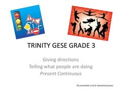 Trinity grade3 - Directions / Present Continuous by EFL_Teacher via slideshare