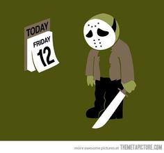 Jason will have to wait till next week! Humor Nerd, T-shirt Humour, Funny Horror, Horror Movies, Funny Hoodies, Funny Tshirts, Jason Viernes 13, Ei Nerd, Jason Friday