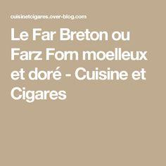 Le Far Breton ou Farz Forn moelleux et doré - Cuisine et Cigares