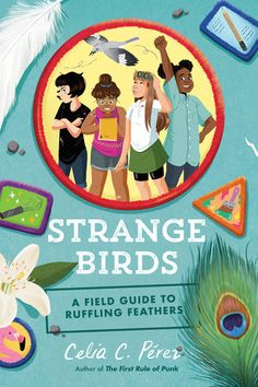 Strange Birds: A Field Guide To Ruffling Feathers - Hardcover - (September Children's Book Awards, Ruffled Feathers, Book Categories, Bird Book, Field Guide, Chapter Books, Fiction Books, New Books, Library Books