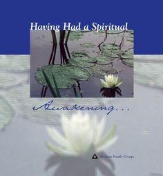 Having Had a Spiritual Awakening by Al-Anon Family Groups, http://www.amazon.com/dp/B00BPEIS04/ref=cm_sw_r_pi_dp_3tfOrb0MT3Y3V