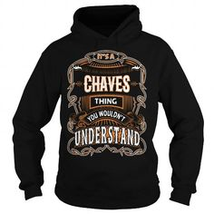 I Love CHAVES,CHAVESYear, CHAVESBirthday, CHAVESHoodie, CHAVESName, CHAVESHoodies T-Shirts