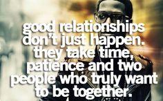 [good relationships don't just happen]