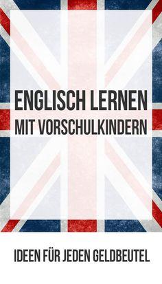 Englisch lernen schon vor der Schule: Ideen für jeden Geldbeutel. Frühförderung, Sprachförderung, Mehrsprachigkeit, mehrsprachig erziehen, Kinder fördern