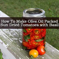 How To Make Olive Oil Packed Sun Dried Tomatoes with Basil