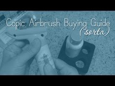 Copic Airbrush Buying Guide (sorta)