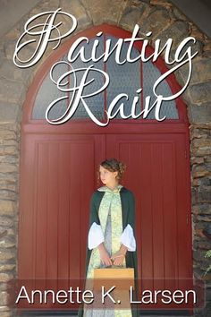 Cover Reveal & Giveaway - Painting Rain by Annette K. Larsen