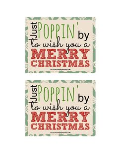 Just Poppin' By to Wish You a Merry Christmas! Looking for a Christmas gift that costs next to nothing?! Microwave popcorn with this free Just Poppin' by to Wish You a Merry Christmas printable might just do the trick!