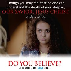 Our #Savior understands what you're going through more than anyone. https://pureflix.com/subscriptions/new?media_id=578207299874&utm_campaign=Do You Believe&utm_source=DYB Social #DoYouBelieve