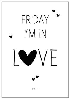 Friday i'm in love... #friday #words #quotes
