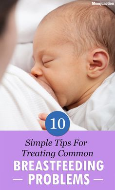 10 Simple Tips For Treating Common #Breastfeeding Problems : Read on and learn how to turn those uncomfortable nursing sessions into intimate bonding times between mother and baby