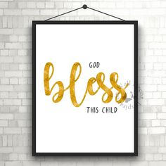 #GodBless this child | #Christening gift | #Baptism gift | #HolyCommunion gift | Home Decor Print | #Printable Quote | #Typography | #Calligraphy by InspirationWallDecor on Etsy. Check more #digitalprint #walldecor #artprint themed at my #etsy store:  www.etsy.com/shop/InspirationWallDecor