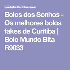 Bolos dos Sonhos - Os melhores bolos fakes de Curitiba | Bolo Mundo Bita R9033