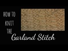 How to Knit the Garland Stitch