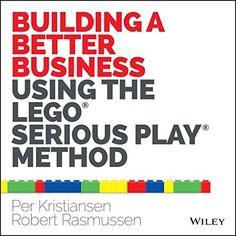 Más Información: Building a Better Business Using the Lego Serious Play Method en https://liderazgopositivo.com/producto/building-a-better-business-using-the-lego-serious-play-method/
