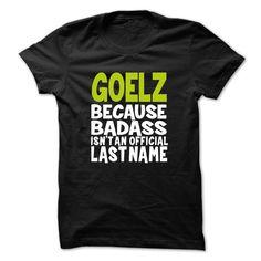 (Top Tshirt Sale) BadAss001 GOELZ Teeshirt of year Hoodies, Funny Tee Shirts