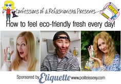 How to feel eco-friendly fresh everyday! Let my amusing cast of characters introduce you to this refashionista's fave new environmentally-friendly product! Diy Beauty Tutorials, Etiquette, Confessions, How To Introduce Yourself, Eco Friendly, It Cast, Characters, Let It Be, Fresh