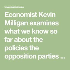 Economist Kevin Milligan examines what we know so far about the policies the opposition parties plan to fight the Liberals with in the next election