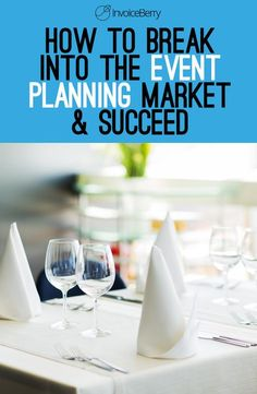 All the tips on how to start, maintain and grow your event planning business