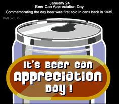National Days, Holidays And Events, Coffee Cans, Beer, Canning, Sayings, Root Beer, Ale, Lyrics