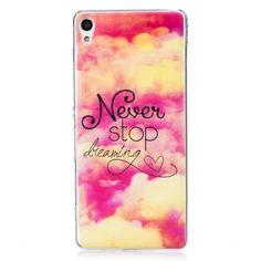 Coque Sony Xperia XA - Never Stop Dreaming