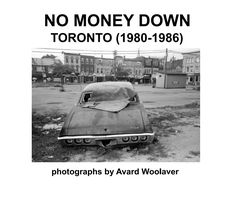 """""""No Money Down - Toronto by Avard Woolaver, documents the city of . - """"No Money Down – Toronto by Avard Woolaver, documents the city of Toronto, Cana - Book Photography, Street Photography, Moving To Toronto, New Topographics, Blurb Book, Wish You Are Here, Nova Scotia, Looking Back, Childhood Memories"""