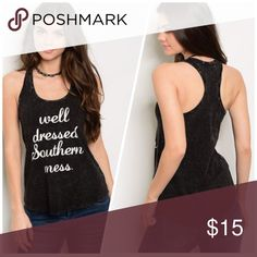 🖤WELL DRESSED SOUTHERN MESS - DISTRESSED TEE 🖤 😍😍😍😍😍 Tops Tank Tops
