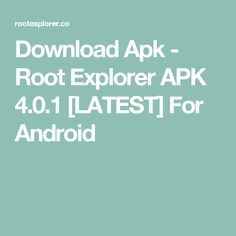 Download Apk - Root Explorer APK 4.0.1 [LATEST] For Android