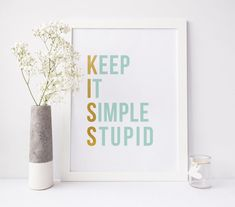 KISS Print Keep It Simple Stupid office decor by StarsAndPeaches Art Prints Quotes, Art Quotes, Quote Art, Inspirational Quotes, Mint Walls, Stupid Quotes, Kiss Art, Positive Words, Keep It Simple