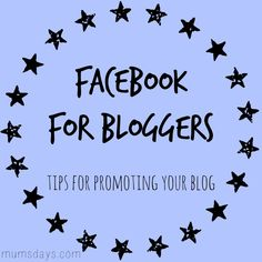Facebook for bloggers: 5 tips for promoting your blog through Facebook. Click here to see how I use my Facebook Page for my blog: http://mumsdays.com/facebook-page-for-blogs/