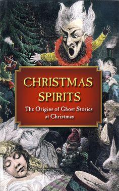 Christmas Spirits - The Origins of Christmas Ghost Stories