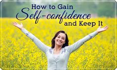 How to gain self-confidence... and keep it!