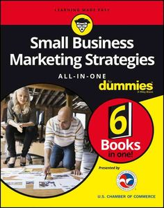 Small Business Marketing Strategies All In One For Dummies, in conjunction with the U.S. Chamber of Commerce, will provide all the strategies a small business owner would need to generate high-impact