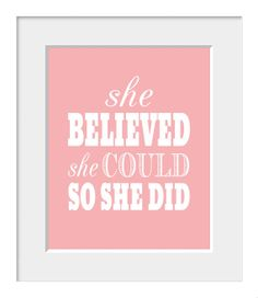 Inspirational Poster-Nursery Art-Quote Art-Quote Print-Typography Poster-She Believed She Could So She Did. $20.00, via Etsy.