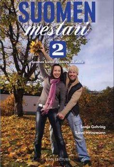 Suomen mestari : suomen kielen oppikirja aikuisille. 2 / Sonja Gehring, Sanni Heinzmann.