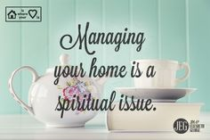 "I love what author Elisabeth Elliot said, ""A sloppy life speaks of a sloppy faith."" We're careful in our faith…careful to tend to our spiritual growth, careful to obey God's Word, and careful to maintain the spiritual disciplines of prayer, worship, and giving. So why shouldn't we also be careful of how we manage our homes? That's not a put-down. Far from it! Creating a safe and comfortable place for your family and yourself is a privilege and significant accomplishment. –Elizabeth George"