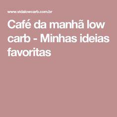 Café da manhã low carb - Minhas ideias favoritas