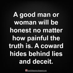 A good man or woman will be honest no picgifs-4th-of-july-6533622.gif how painful the truth is. | Heartfelt Quotes