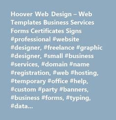 Hoover Web Design – Web Templates Business Services Forms Certificates Signs #professional #website #designer, #freelance #graphic #designer, #small #business #services, #domain #name #registration, #web #hosting, #temporary #office #help, #custom #party #banners, #business #forms, #typing, #data #entry, #remote #assistant, #search #engine #submissions, #typist #for #hire, #virtual #assistant, #printable #award #certificates, #party #invitations, #printable #signs…