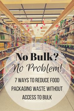 Zero Waste Nerd: 7 Ways to Reduce Food Packaging Waste Without Acce... #greenlivingtips
