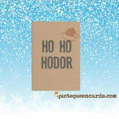 Excited to share the latest addition to my #etsy shop: Ho Ho HODOR, Funny Christmas Card, Game of Thrones Card, GOT, Funny Game of Thrones Card, Game of Thrones Gift http://etsy.me/2A3d5ze