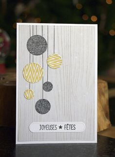 handmade Christmas car from France . non-taditional gray and yellow colors . circle baubles hanging on silver string . Diy Christmas Cards, Xmas Cards, Diy Cards, Handmade Christmas, Christmas Crafts, Greeting Cards, Scrapbook Supplies, Scrapbooking Layouts, Homemade Cards