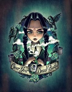 """Over Your Dead Body"" by Tim Shumate Wednesday Addams of The Addams Family Arte Pop, Evvi Art, Desenhos Old School, Art Disney, Disney Pin Up, Adams Family, Wednesday Addams, Desenho Tattoo, Gothic Art"